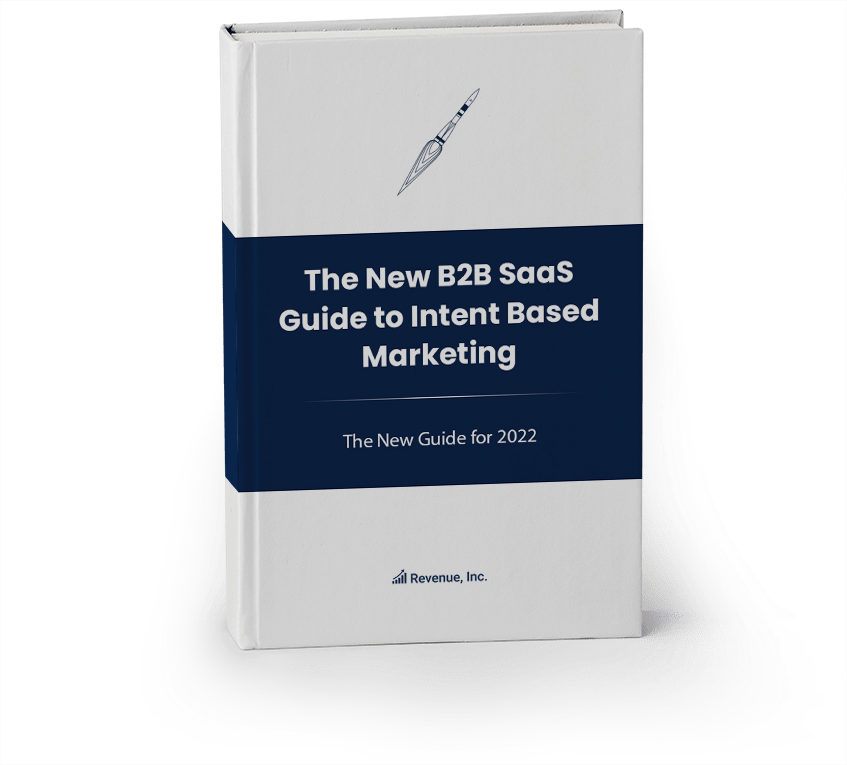 The New B2B SaaS Guide to Intent Based Marketing