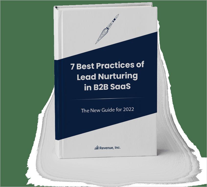 7 Best Practices of Lead Nurturing in B2B SaaS
