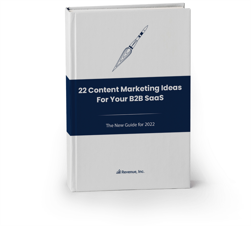 22 Content Marketing Ideas For Your B2B SaaS